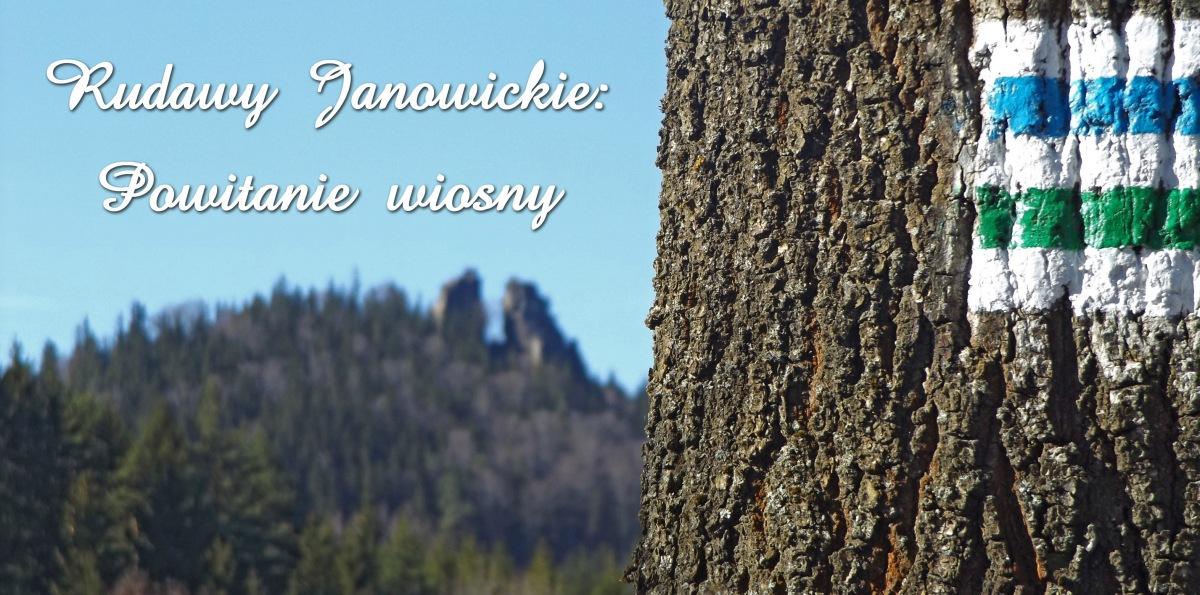 Góry i pagórki: Powitanie wiosny w Rudawach Janowickich