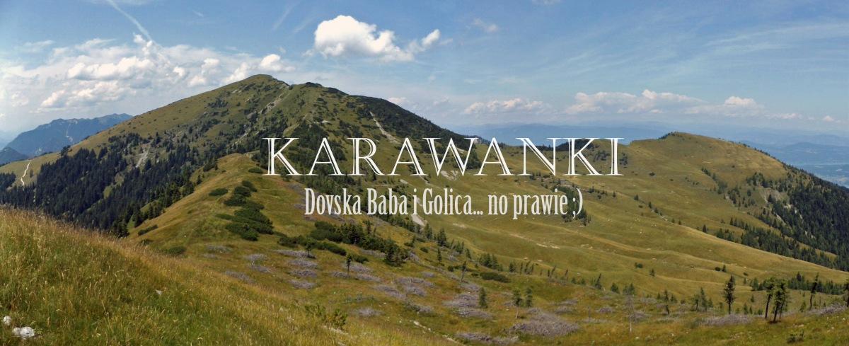 Słowenia - Karawanki [Dovska Baba i Golica... prawie]