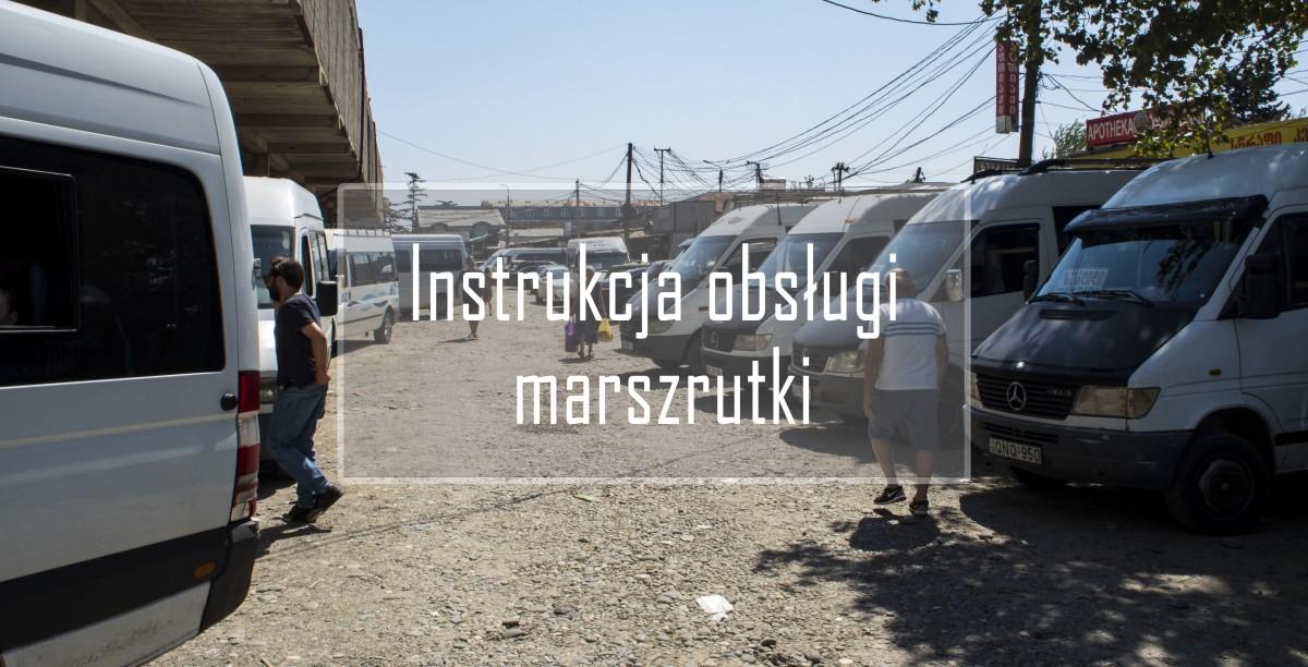 Instrukcja obsługi marszrutki: Gruzja/Armenia